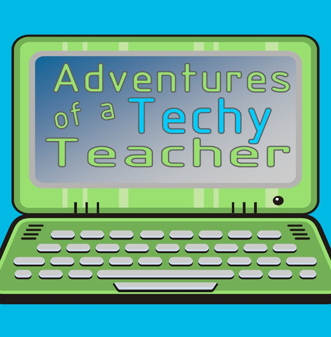 Adventures of a Techy Teacher