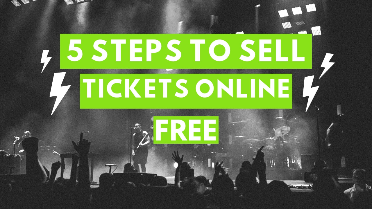 5 Steps to Sell Tickets Online Free